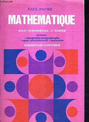 MATHEMATIQUEN BEP COMMERCIAL - PREMIERE ANNEE PROGRAMME 1974 - FORMATION CONTINUE.