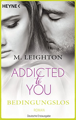 Bedingungslos: Addicted to You 3 - Roman