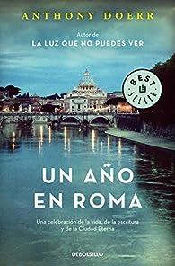 Un año en Roma par Anthony Doerr
