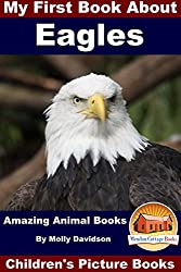My First Book About Eagles - Amazing Animal Books - Children's Picture Books