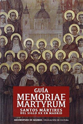 Guía Memoriae Martyrum. Santos Mártires (FUERA DE COLECCIÓN) por Arzobispado de Madrid. Delegación de Cultura