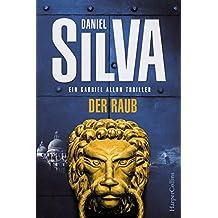 Der Raub: Kriminalthriller (Gabriel Allon 14)