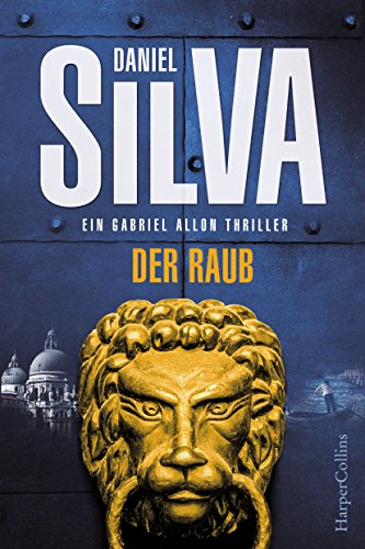 Der Raub: Kriminalthriller (Gabriel Allon 14) -