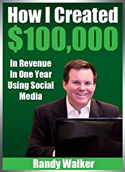 How I Created $100,000 In Revenue In One Year Using Social Media (English Edition)