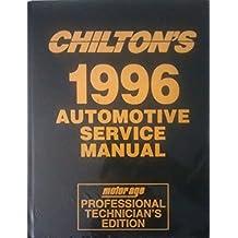 Chilton's 1996 Automotive Service Manual (Motor/Age Professional Technician's Edition)