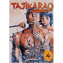 Tajikarao, l'esprit de mon village, tome 4 de Jimpachi Môri,Kanji Yoshikaï ( 15 juillet 2003 )