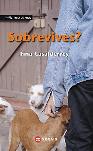 Sobrevives? (Infantil E Xuvenil - Fóra De Xogo E-Book Book 16) (Galician Edition)