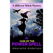 The Case of the Power Spell: A Hillcrest Witch Mystery (Hillcrest Witch Cozy Mystery Book 1) (English Edition)