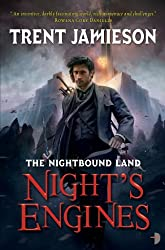Night's Engines (The Nightbound Land Book 2)