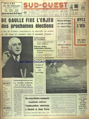 SUD OUEST [No 6898] du 29/10/1966 - DE GAULLE FIXE L'ENJEU DES PROCHAINES ELECTIONS - LE DIVORCE DE JOHNNY HALLYDAY ET SYLVIE VARTAN - DES ANARCHISTE ESPAGNOLS VOULAIENT ENLEVER L'AMBASSADEUR AMERICAIN A MADRID ET JUAN PERON - LES SPORTS - ATHLETISME AVEC ROELANTS ET RON CLARKE par Collectif
