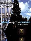 Musée Magritte Museum : Guide officiel du musée
