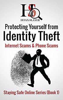 Protecting Yourself from Identity Theft, Internet Scams & Phone Scams (Staying Safe Online Series Book 1) by [Christensen, Brett, Christensen, Deborah]