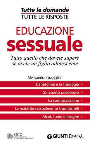 Educazione sessuale (Tutte le domande. Tutte le risposte) Educazione sessuale (Tutte le domande. Tutte le risposte) 51a8YzG5tyL