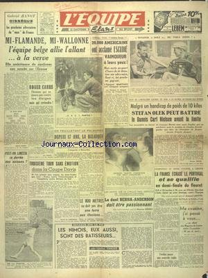 EQUIPE (L') [No 342] du 30/05/1947 - HANOT ET LES PROCHAINS ADVERSAIRES DU ONZE DE FRANCE - ROGER CARRE ET LES BELGES - LES AMERICAINS ONT ACCLAME ESCUDIE - STEFAN OLEK PEUT BATTRE CARL NIELSEN - ESCRIME - LA FRANCE ECRASE LE PORTUGAL - LE DUEL BERHA - ANDERSON - LA COUPE DAVIS par Collectif