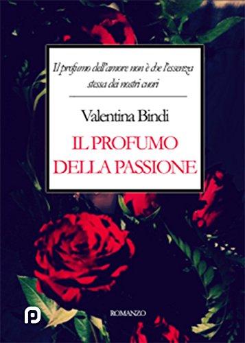 Il profumo della passione di [Valentina Bindi]