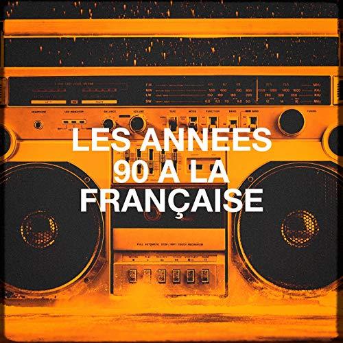 Les années 90 à la française -