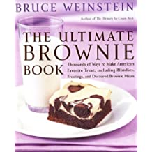The Ultimate Brownie Book: Thousands of Ways to Make America's Favorite Treat, including Blondies, Frostings, and Doctored Brownie Mixes by Bruce Weinstein (2002-09-17)