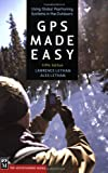 GPS Made Easy (GPS Made Easy: Using Global Positioning Systems in the Outdoors)