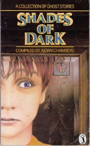 Shades of dark : a collection of ghost stories
