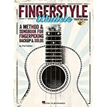 Fingerstyle Ukulele - A Method & Songbook For Fingerpicking Backup & Solos (Book/CD) by Sokolow, Fred (2013) Paperback
