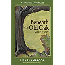 Beneath the Old Oak: Meg's Story (Surviving Hope)