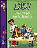 C'est la vie Lulu !, Tome 17 : Je n'aime pas être le chouchou