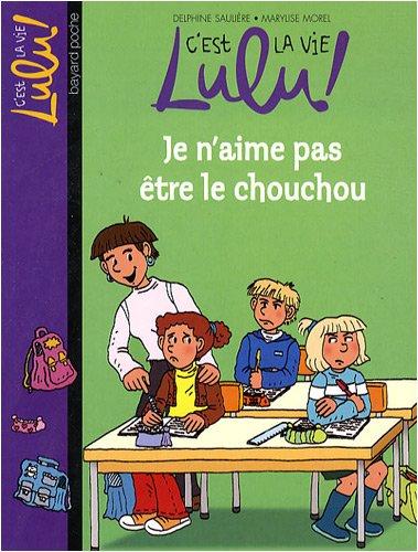 C'est la vie Lulu !, Tome 17 : Je n'aime pas tre le chouchou