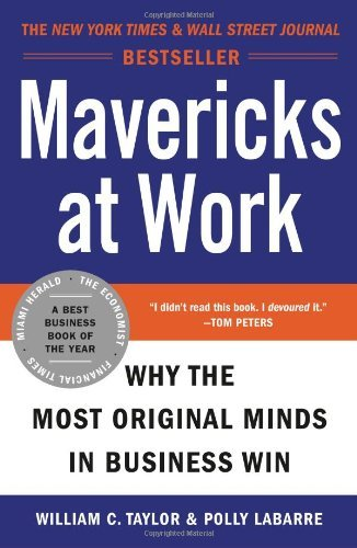 Mavericks at Work: Why the Most Original Minds in Business Win (English Edition)