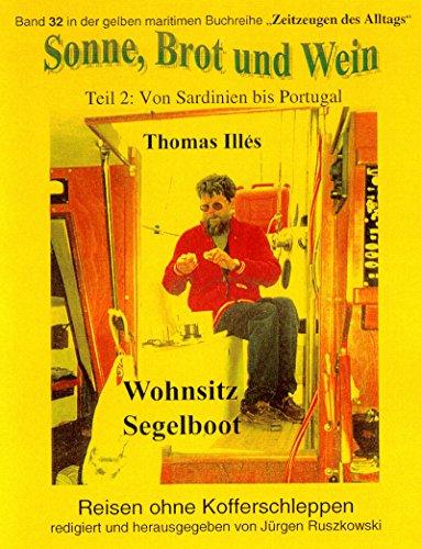 Sonne, Brot und Wein – ANEKIs lange Reise zur Schönheit – Wohnsitz Segelboot – Teil 2: Band 32 der maritimen gelben Buchreihe por Thomas Illés d. Ä.