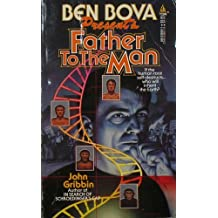 Ben Bova Presents Father to the Man