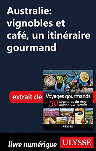 Descargar Libro Australie vignobles et café - Un itinéraire gourmand de Collectif