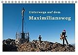 Unterwegs auf dem Maximiliansweg (Tischkalender 2017 DIN A5 quer): Auf königlichen Wegen vom Bodensee bis Berchtesgaden. (Monatskalender, 14 Seiten) (CALVENDO Natur)