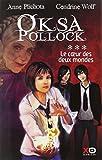 coeur des deux mondes (Le) | Plichota, Anne (1968-....). Auteur