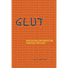 Glut: Mastering Information Through The Ages (English Edition)