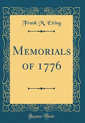 Memorials of 1776 (Classic Reprint)