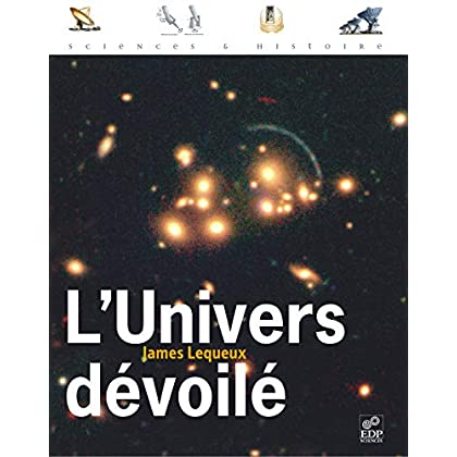 L'Univers dévoilé : Une histoire de l'astronomie de 1910 à aujourd'hui