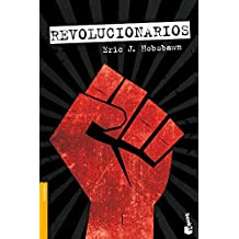 Revolucionarios: Ensayos contemporáneos (Divulgación. Historia)
