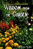 Wisdom from the Garden by Criswell Freeman (2010-01-01)