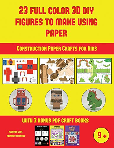 Construction Paper Crafts for Kids (23 Full Color 3D Figures to Make Using Paper): A great DIY paper craft gift for kids that offers hours of fun