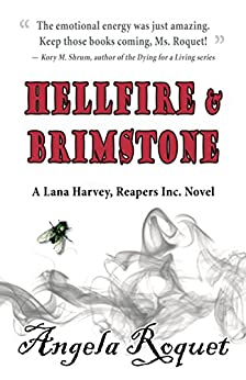 Hellfire and Brimstone (Lana Harvey, Reapers Inc. Book 7) by [Roquet, Angela]