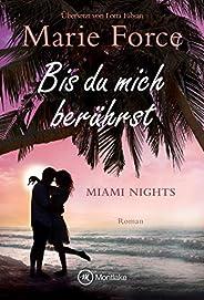 Bis du mich berührst (Miami Nights 2)