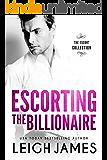 Escorting the Billionaire (The Escort Collection Book 1)