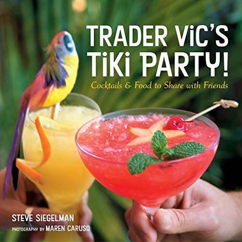 Cocktail-party Foods (Trader Vic's Tiki Party!: Cocktails and Food to Share with Friends: A Cookbook)