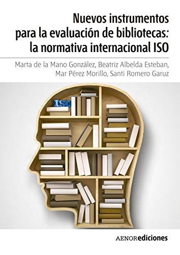 Nuevos instrumentos para la evaluación de bibliotecas: la normativa internacional ISO por Marta de la Mano González