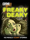 CosmoGIRL! Freaky Deaky: 150 Really Scary Stories