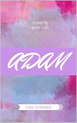 ADAM: Es real y es verdadero par Javier Scott