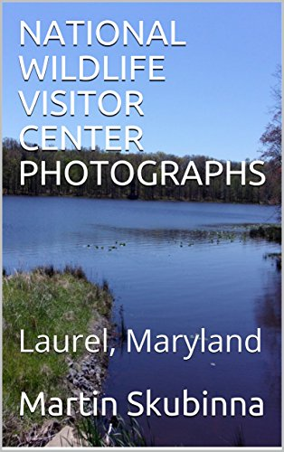 NATIONAL WILDLIFE VISITOR CENTER PHOTOGRAPHS: Laurel, Maryland (English Edition) Laurel Center