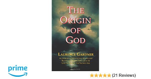 The Origin Of God Amazoncouk Laurence Gardner 9780956735706 Books