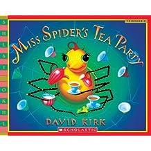 Miss Spider's Tea Party (Scholastic Bookshelf) by David Kirk (1-Feb-2007) Paperback