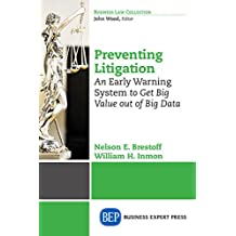 Preventing Litigation: An Early Warning System to Get Big Value Out of Big Data